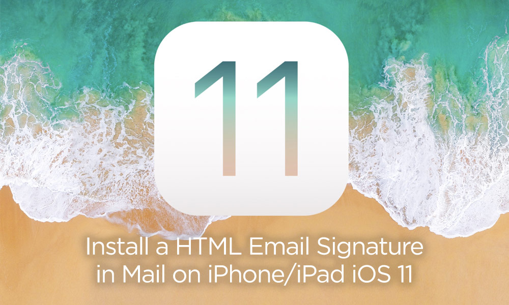 Install HTML email signature in Mail on iPhone and iPad iOS 11 - Cover